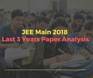 JEE Main 2018: Last 3 Years Paper Analysis