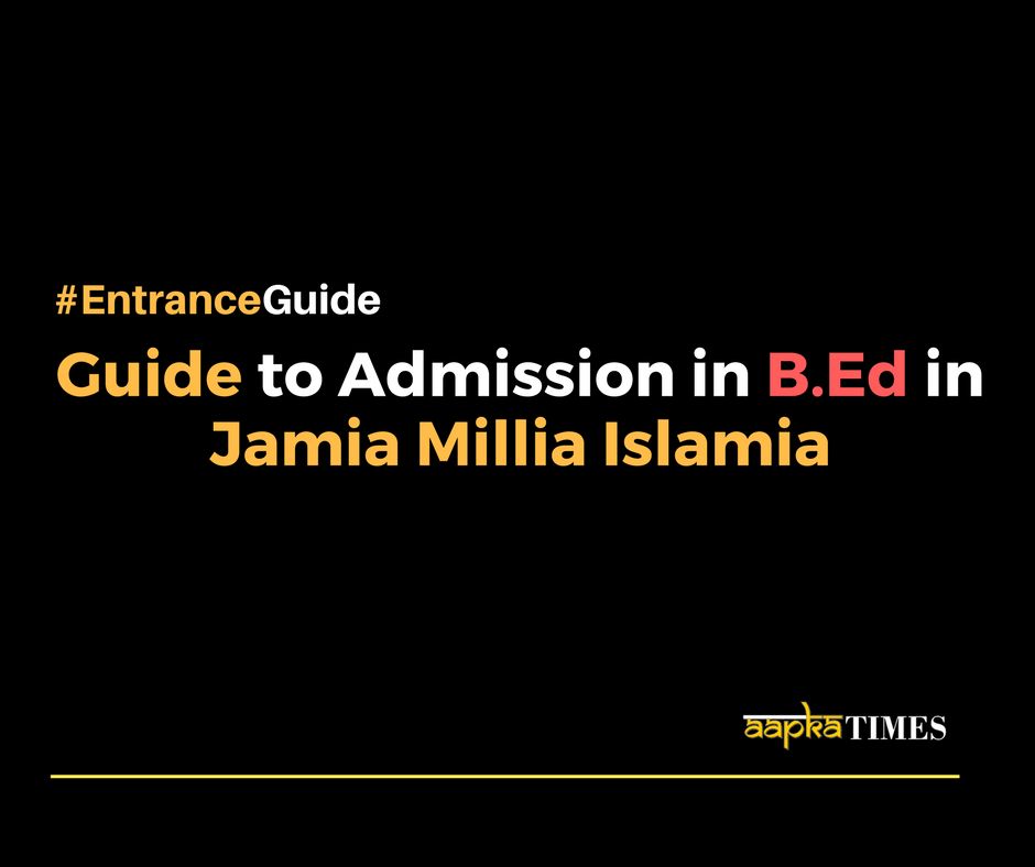 Guide to Admission in B.Ed in Jamia Millia Islamia