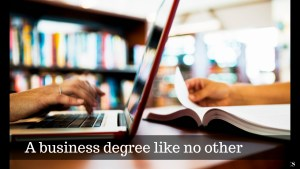 A business degree like no other