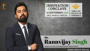 Actor Rannvijay Singha to attend Innovation Conclave 2018 in Shri Ram College of Commerce (SRCC)