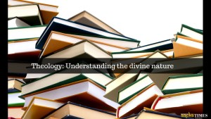 Theology: Understanding the divine nature
