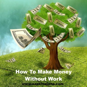 how to make money without work in hindi
