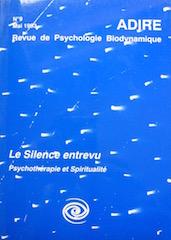 N°9 – LE SILENCE ENTREVU : Psychothérapie et spiritualité (1993)