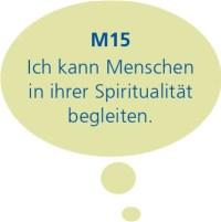 M15: Ich kann Menschen in ihrer Spiritualität begleiten.