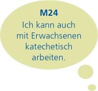 M24: Ich kann auch mit Erwachsenen katechetisch arbeiten.