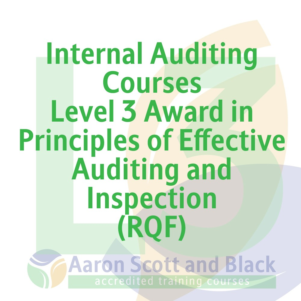 Internal-Auditing-Courses-Level-3-Award-in-Principles-of-Effective-Auditing-and-Inspection-training-courses-from-aaron-scott-black