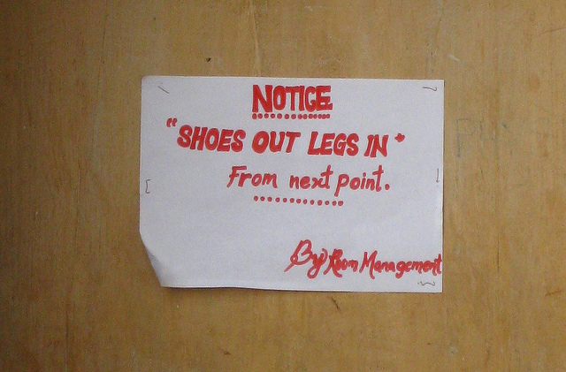 """""""Notice: Shoes Out Legs In From Next Point. By Room Management"""""""