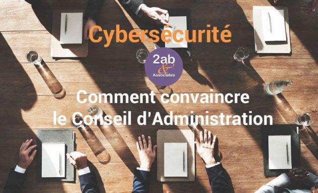 Stratégie de cybersécurité : comment convaincre le Conseil d'Administration?