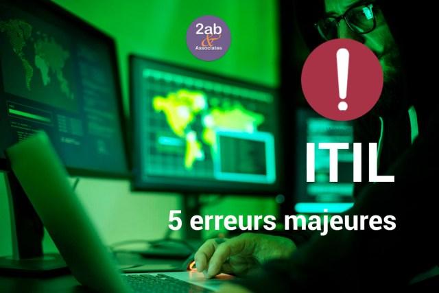 ITIL : 5 erreurs majeures de mise en oeuvre