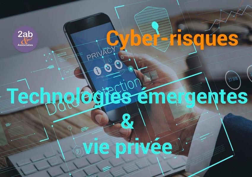 Cyber-risques : Technologies émergentes et protection des données personnelles et de la vie privée