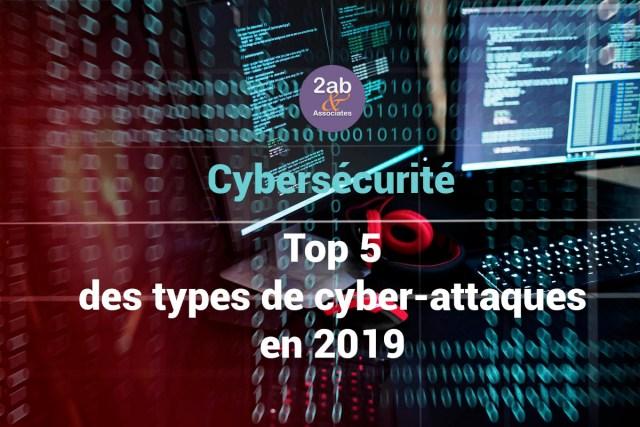 Top 5 des types de cyber-attaques en 2019