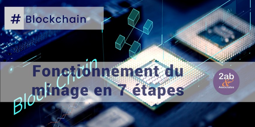 Blockchain : Fonctionnement du minage en 7 étapes