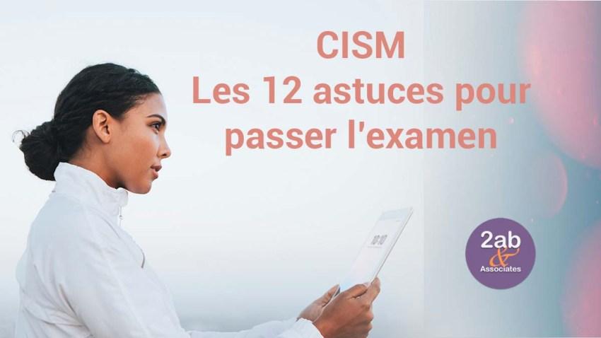 CISM : les 12 astuces pour réussir la certification