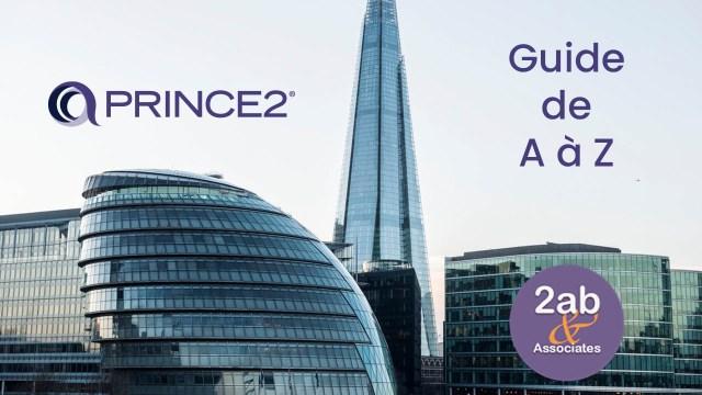 PRINCE2 - Le guide de A à Z