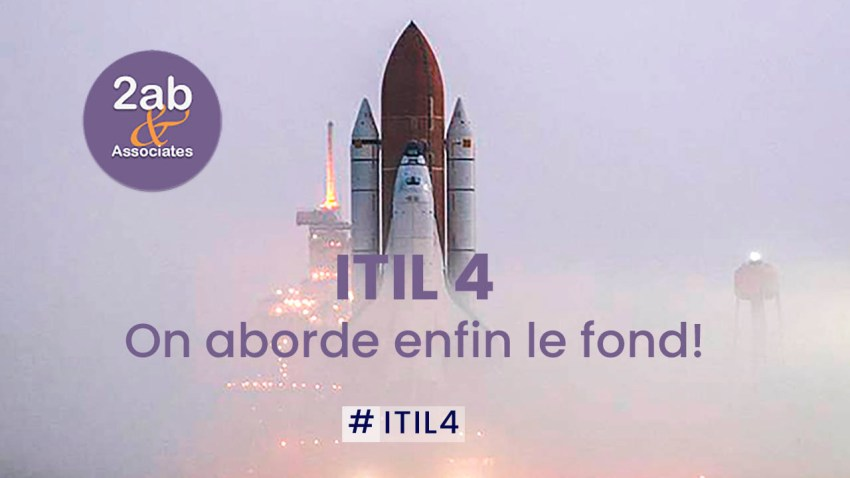 ITIL 4 : on aborde enfin le fond!
