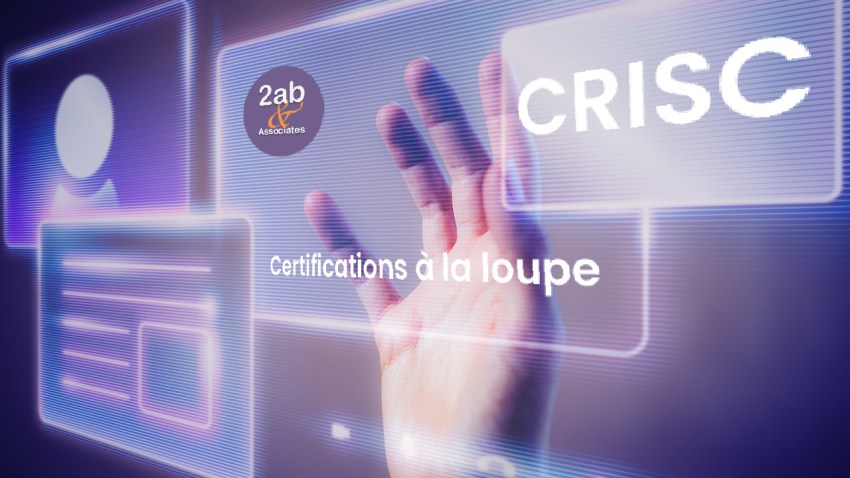 CRISC (Certified in Risk and Information Systems Control) à la loupe