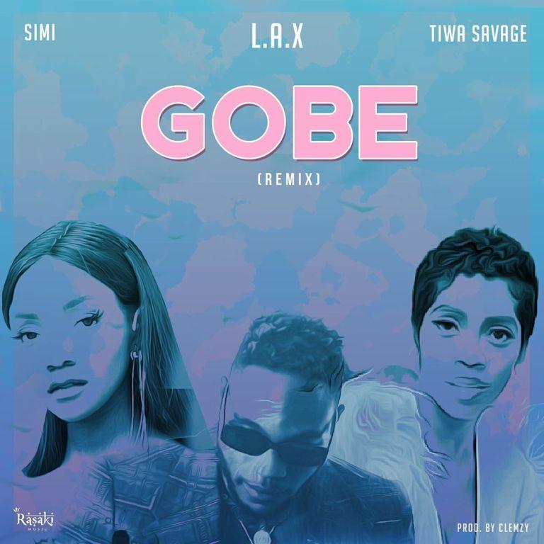 Music: L.a.x – Gobe (remix) Ft. Tiwa Savage, Simi
