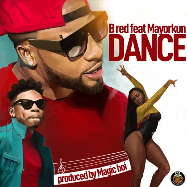 Download Music B Red – Dance Ft. Mayorkun
