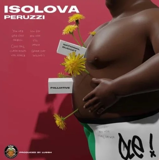 "DMW singer, Peruzzi dishes out a brand new single titled ""Isolova"" (Is All Over) produced by Lussh Beatz."