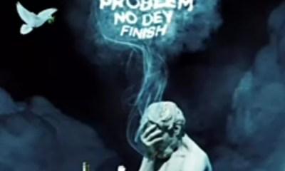 Music: Erigga - Problem No Dey Finish