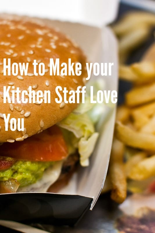 5 Ways To Get The Kitchen Staff To Love You