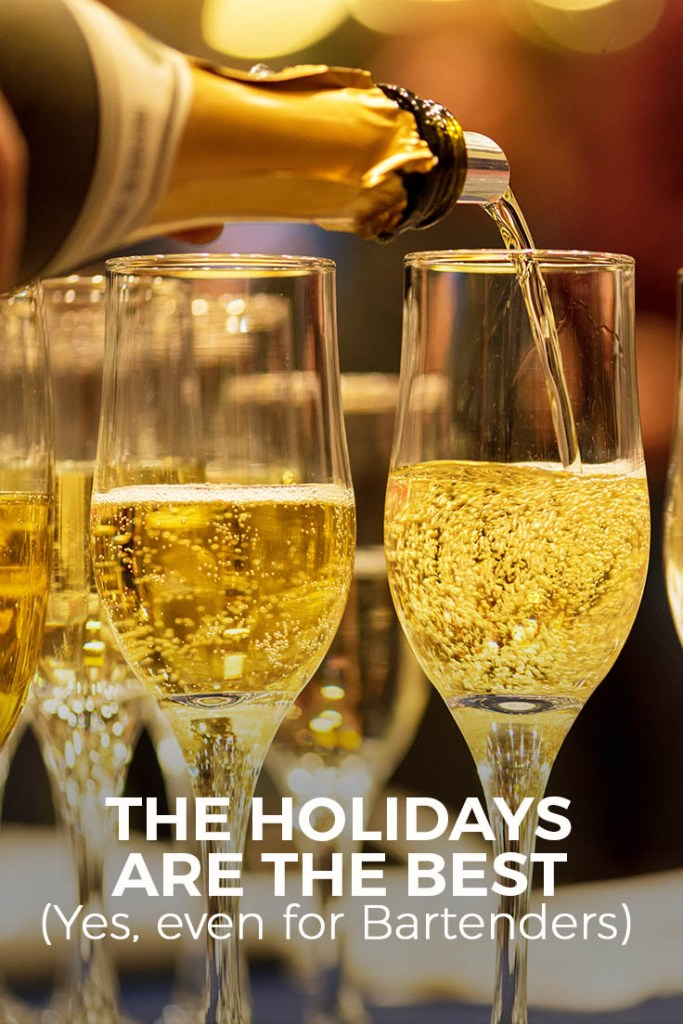 Why Holidays Are the Best - Yes, Even For Bartenders
