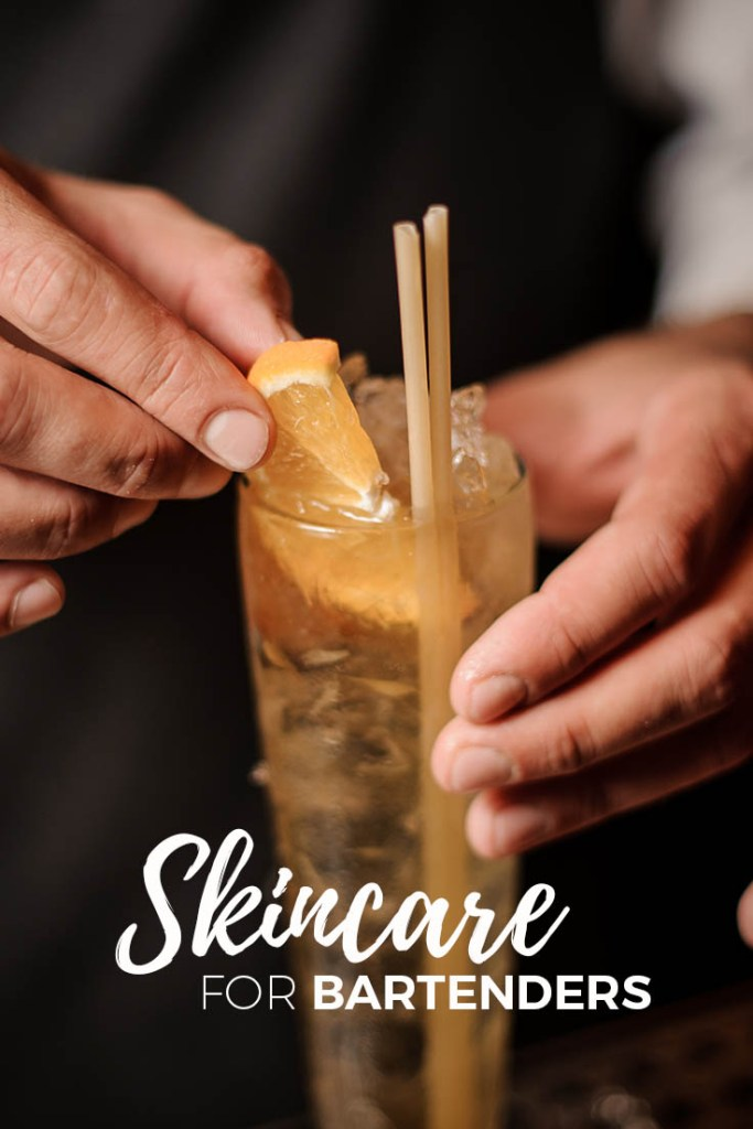 Skincare Tips for Bartenders