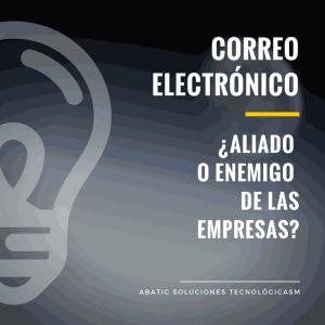 Correo electrónico ¿aliado o enemigo de las empresas?