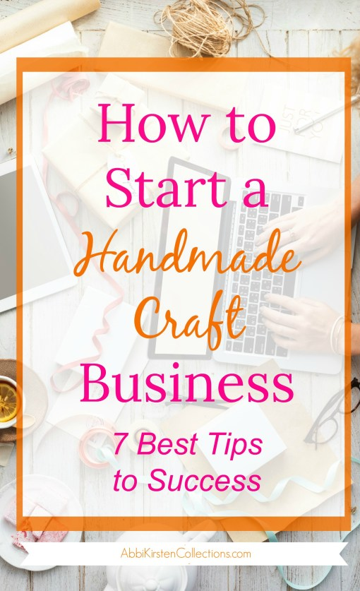 Learn How to Start a Handmade Craft Business with these 7 Best Tips. Launching your handmade small business isn't always easy.