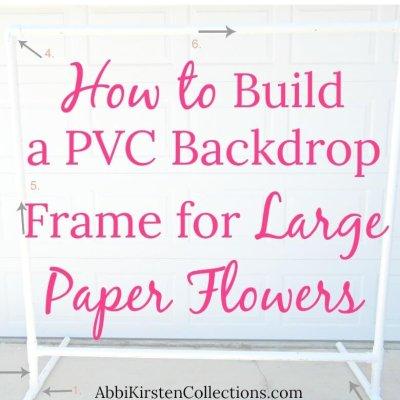 DIY PVC backdrop tutorial