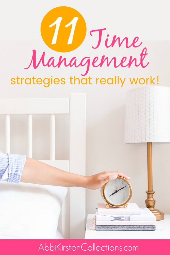 Time Management Strategies for Small Business Success: 11 Time management tips, activities, and techniques to be more productive in your work.