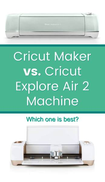 Cricut Maker vs Cricut Explore Air 2 - Which Cricut Machine is Best?