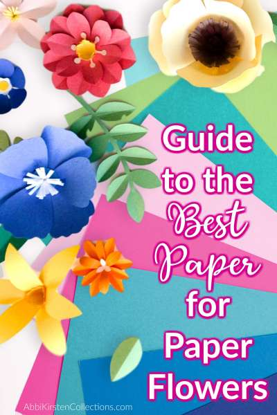 Which paper type is best for crafting paper flowers. 9 sites for cardstock paper.