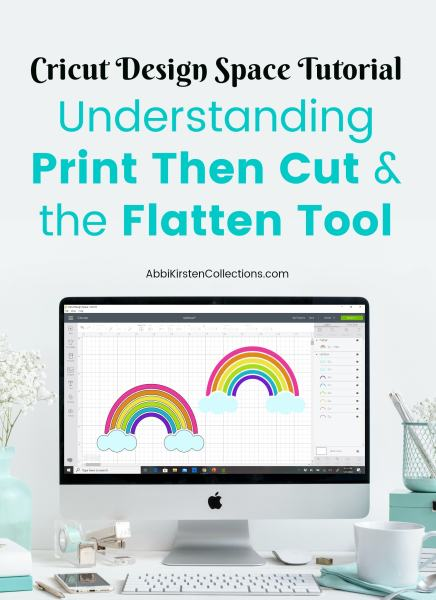Cricut Design Space tutorial. Understanding Print Then Cut and the Flatten tool.