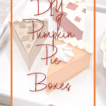 DIY Pumpkin Pie Boxes