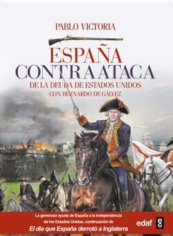 «España contraataca: De la deuda española de Estados Unidos con Bernardo Gálvez»