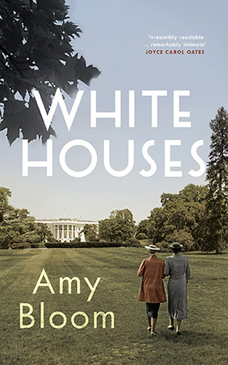 Colour image of the book cover of White Houses by Amy Bloom.