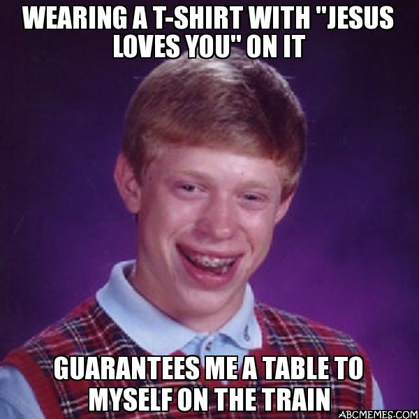 Wearing A T Shirt With Jesus Loves You On It Guarantees Me A