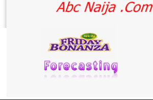 hana lotto Bonanza Forecast for today Friday has been done and posted here for you to access before placing your bet for today.