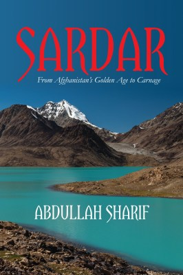 SARDAR:  From Afghanistan's Golden Age to Carnage