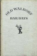 Old Waldorf Bar Days by Albert Stevens Crockett