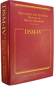 The Diagnostic and Statistical Manual of Mental Disorders, published by the American Psychiatric Association, Fourth edition