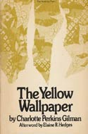 The Yellow Wallpaper by Charlotte Perkins Gilman