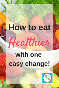 How to eat healthier with one easy change. Such a simple solution to get more variety and nutrition!