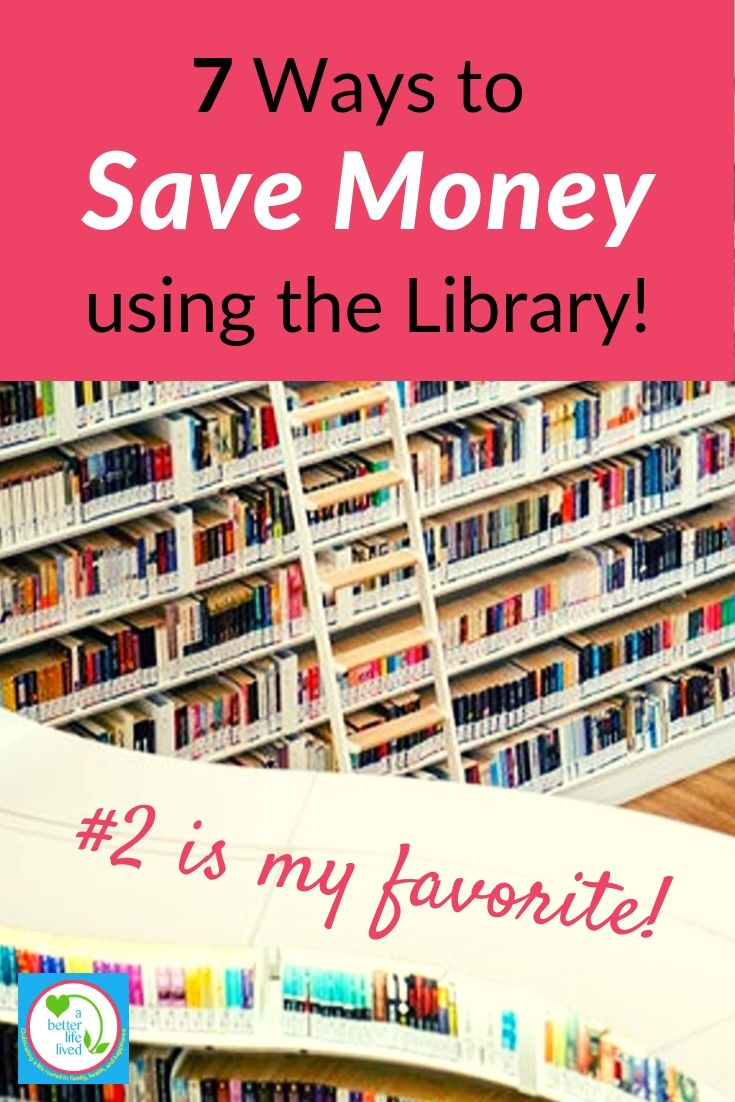 "Library book shelves with text overlay ""7 ways to save money with the library! #2 is my favorite!"""