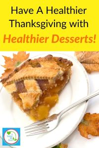 "Apple Pie with Text overlay"" How to have a Healthier Thanksgiving with Healthier desserts!"""""