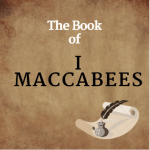 The Book of First Maccabees in the Bible
