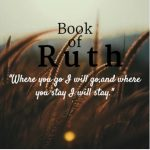 The Book of the Ruth in the Bible