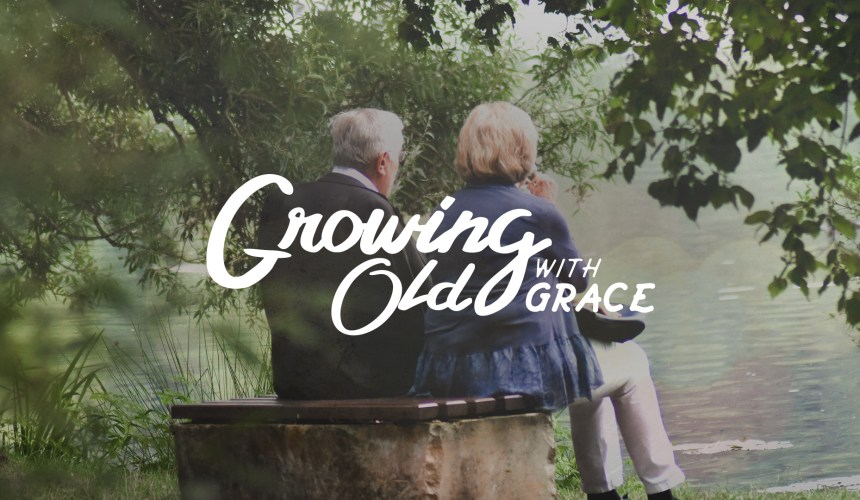 Growing Old With Grace