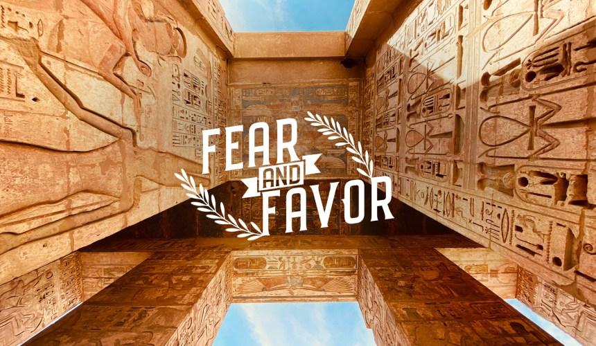 Fear and Favor